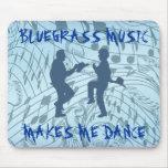 BLUEGRASS MUSIC MAKES ME DANCE-MOUSEPADS