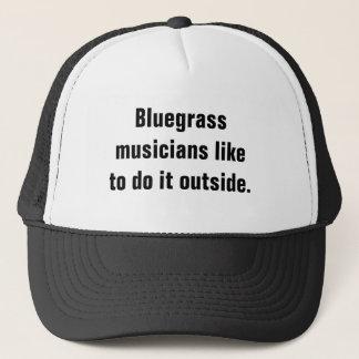 Bluegrass Musicians Like To Do It Outside Trucker Hat
