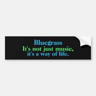 Bluegrass: Not Just Music, a Way of Life Car Bumper Sticker