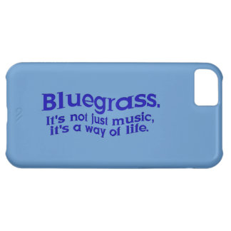 Bluegrass: Not Just Music, a Way of Life iPhone 5C Cover