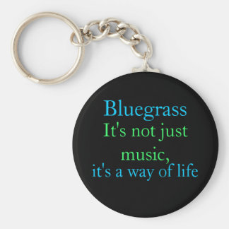 Bluegrass: Not Just Music, a Way of Life Keychain