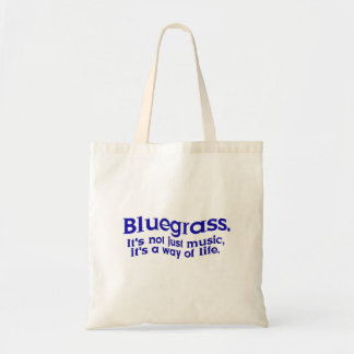 Bluegrass: Not Just Music, a Way of Life Tote Bag
