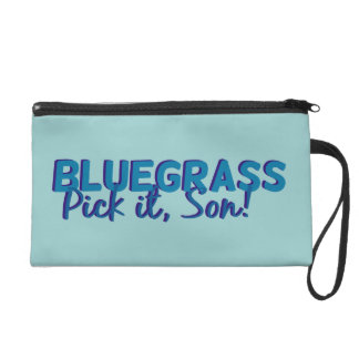 Bluegrass. Pick it Son! Wristlet Purse
