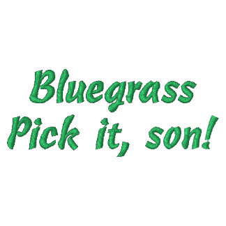 Bluegrass: Pick it, Son! Embroidered Hooded Sweatshirt