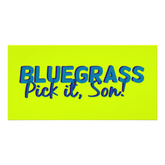 Bluegrass Pick it Son Custom Photo Card