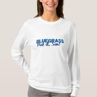Bluegrass: Pick it, Son! T-Shirt