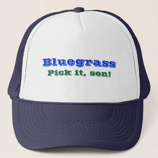 Bluegrass: Pick it, Son! Trucker Hat