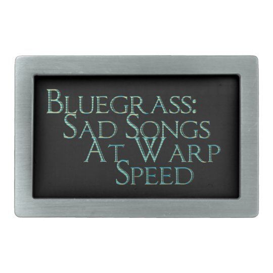 Bluegrass: Sad Songs at Warp Speed Belt Buckle