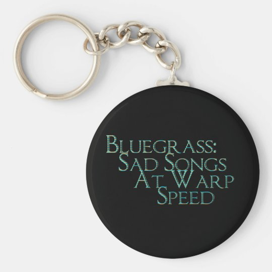 Bluegrass: Sad Songs At Warp Speed Keychain