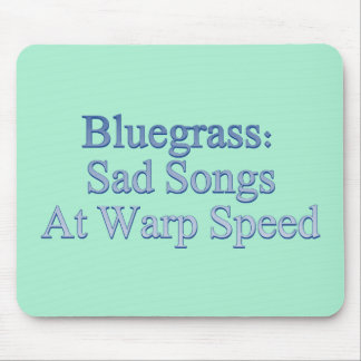 Bluegrass: Sad Songs At Warp Speed Mouse Pad
