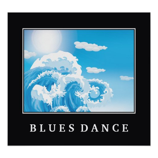 Blues dance blue white ocean waves motivational print
