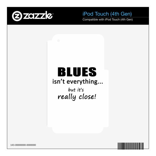Blues Isn't Everything iPod Touch 4G Skins