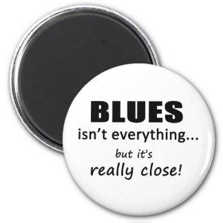 Blues Isn't Everything Fridge Magnet