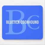 Bluetick Coonhound Breed Monogram Mouse Pads
