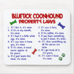 BLUETICK COONHOUND Property Laws 2 Mouse Pad