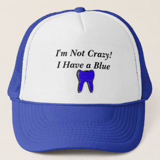 bluetooth, I'm Not Crazy!I Have a Blue Trucker Hat