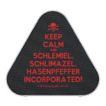 [Skull crossed bones] keep calm and schlemiel, schlimazel, hasenpfeffer incorporated!  Bluetooth Speaker