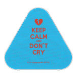 [Broken heart] keep calm and don't cry  Bluetooth Speaker