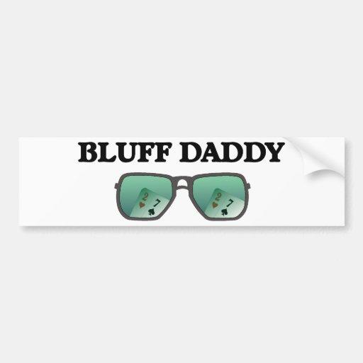 Bluff Daddy Car Bumper Sticker