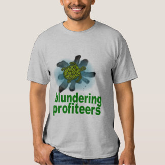 blundering profiteers t shirt