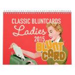Bluntcards clásico que ofrece a señoras preciosas calendarios