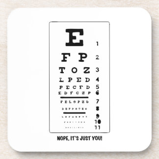Blurry Eye Chart - Nope, It's Just You! Funny! Beverage Coaster