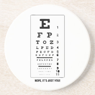 Blurry Eye Chart - Nope, It's Just You! Funny! Drink Coaster