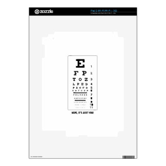 Blurry Eye Chart - Nope, It's Just You! Funny! iPad 2 Skins