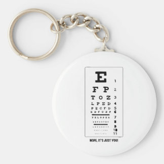 Blurry Eye Chart - Nope, It's Just You! Funny! Keychain