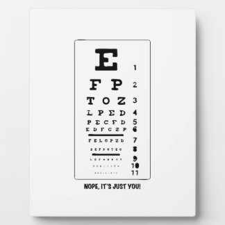 Blurry Eye Chart - Nope, It's Just You! Funny! Plaque