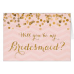 Blush Gold Faux Glitter Will You Be My Bridesmaid Card