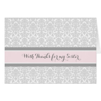 Blush Grey Damask Thank You Maid of Honor Sister Card