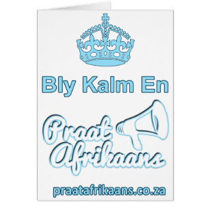 Afrikaans cards greeting photo cards zazzle bly kalm en praat afrikaans card stopboris Choice Image