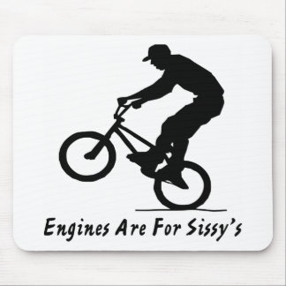 BMX Engines Are For Sissy's 2 Mouse Pad