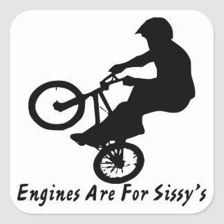 BMX Engines Are For Sissy's Square Sticker