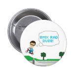 BMX Rad Dude! Button