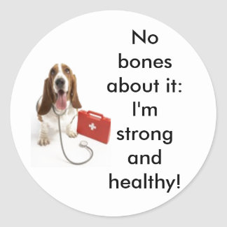 bn266022[1], No bones about it:  I'm strong and... Classic Round Sticker