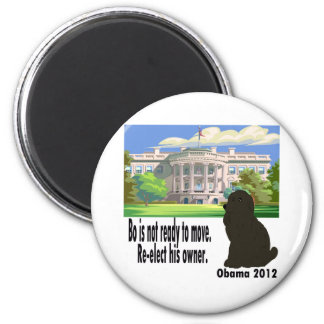 Bo Is Not Moving Re-elect His Owner Obama 2012 2 Inch Round Magnet