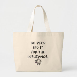 Bo Peep Did It for the Insurance Large Tote Bag