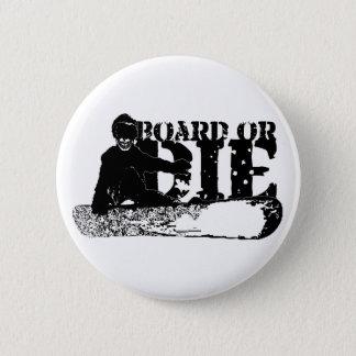 board or die. skeleboarder. pinback button