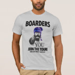 Boarders we want You! T-Shirt