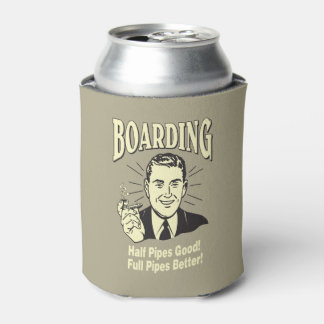 Boarding:Half Pipe's Good Full Better Can Cooler