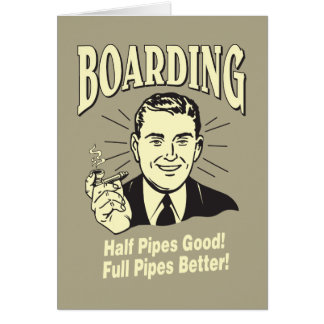 Boarding:Half Pipe's Good Full Better Card