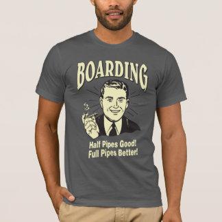 Boarding:Half Pipe's Good Full Better T-Shirt