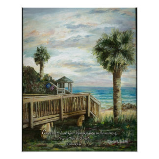 Boardwalk with Life Guard- Psalm 143:8a Poster