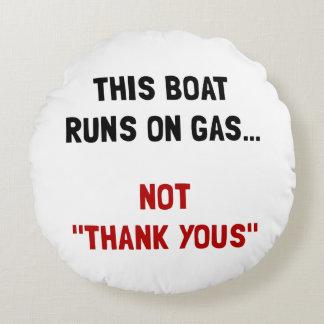 Boat Runs Gas Round Pillow