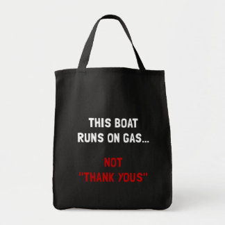 Boat Runs Gas Tote Bag