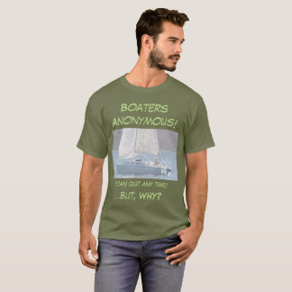 Boaters Anonymous! T-Shirt
