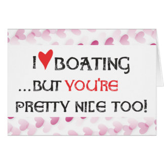 Boater's Valentine Card - I heart (love) Boating..