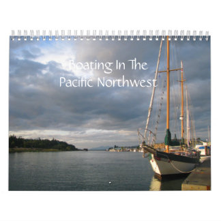 Boating In The Pacific Northwest Calendar
